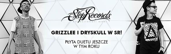 Grizzlee i DrySkull w Step Records