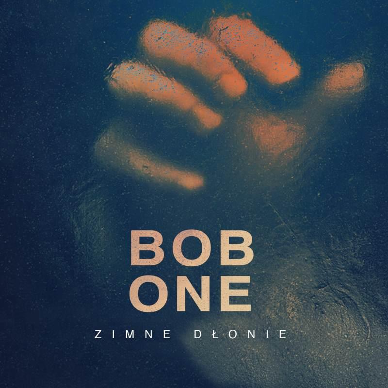 Bob One - Zimne dłonie