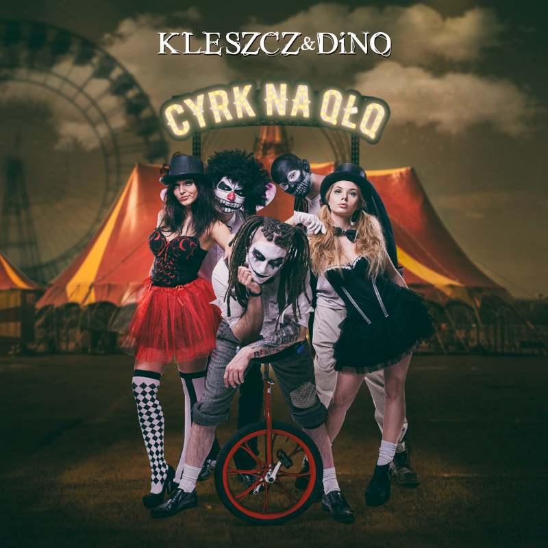 Kleszcz & DiNO - Cyrk na qłq