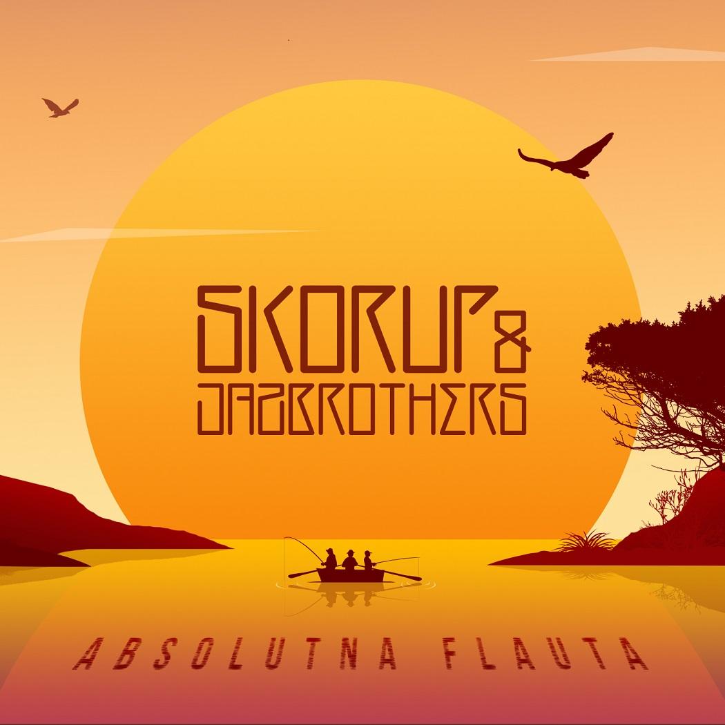 Skorup_&_JazBrothers - ABSOLUTNA FLAUTA