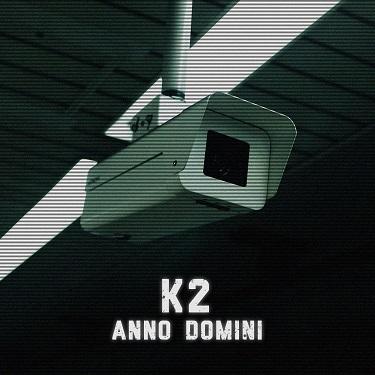 K2 - Anno Domini