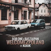 Bob One x Bas Tajpan ft. Kobik - Welcome2Poland