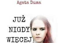 """""""Już Nigdy Więcej"""" To nowa propozycja poetycka Agaty Dumy"""