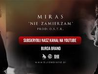 """Miras/BURDA KLIKA """"Nie zamierzam"""" ( prod. O.S.T.R. )"""