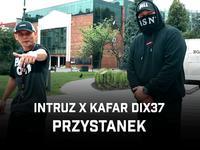 """Intruz i Kafar Dix37 z singlem """"Przystanek"""""""