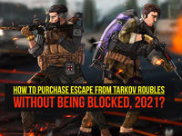 How to purchase Escape from Tarkov Roubles without being blocked, 2021