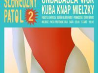 Słoneczny Patol vol. 2, czyli Kuba Knap, WCK, Undadasea i Mielzky na rozpoczęcie wakacji w Gdańsku