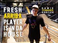 New ambasador of Arriba - Dawid SZAMANEK Godziek