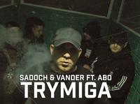 "Sadoch & Vander z klipem ""Trymiga"""