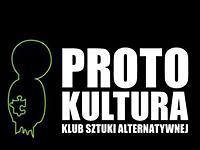 Protokultura - Klub Sztuki Alternatywnej