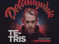 """Te-Tris """"Definitywnie""""   KONCERT PREMIEROWY"""