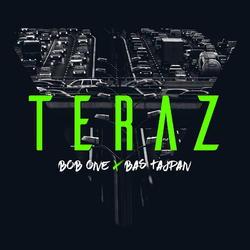 Bob One x Bas Tajpan - TERAZ