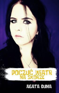Agata Duma - Poczuć Wiatr Na Skórze