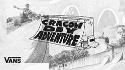 Vans Europe Presents: Cracow DIY Adventure