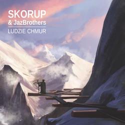 Skorup & JazBrothers - Ludzie chmur