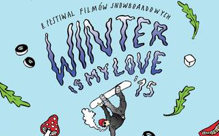 Winter is my love 2015 - 8. festival filmów snowboardowych