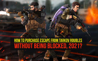 How to purchase Escape from Tarkov Roubles without being blocked, 2021?