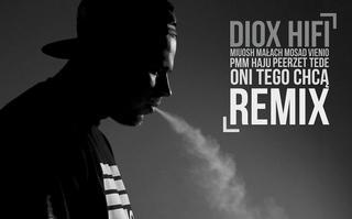 DIOX HIFI - Oni tego chcą Remix (prod. Sir Michu)