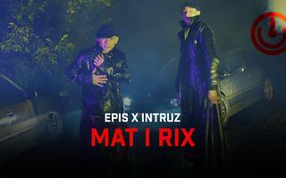 "Epis i Intruz jako ""Mat i Rix"""