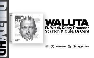 Hemp Gru - Waluta ft. Kaczy, Włodi (prod. Szwed SWD, scratch/cuts DJ Cent)