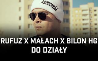 """Rufuz łączy siły z Małachem i Bilonem w klipie """"Do działy"""""""